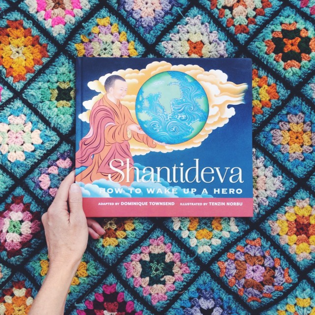 Shantideva How To Wake Up A Hero By Dominique Townsend
